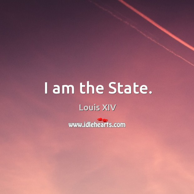 I am the state. Image