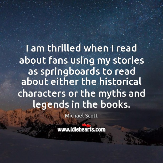 Image, I am thrilled when I read about fans using my stories as
