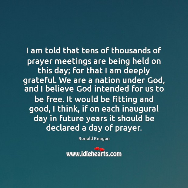 Image, I am told that tens of thousands of prayer meetings are being