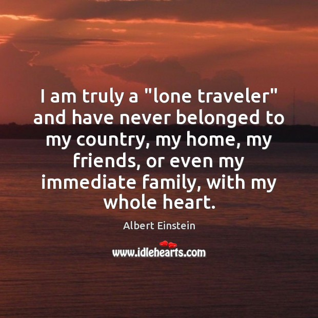"""Image, I am truly a """"lone traveler"""" and have never belonged to my"""