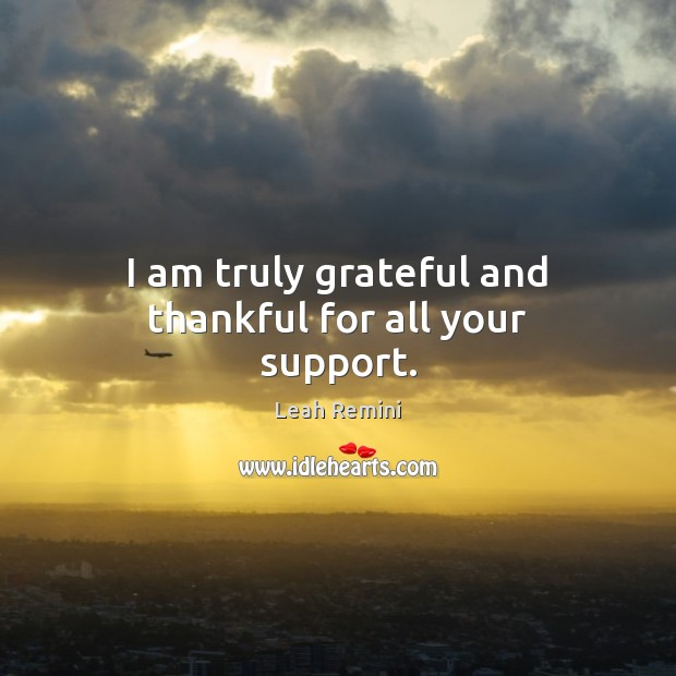 I am truly grateful and thankful for all your support. Image
