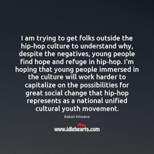 Image, I am trying to get folks outside the hip-hop culture to understand