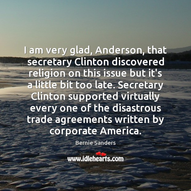 I am very glad, Anderson, that secretary Clinton discovered religion on this Image