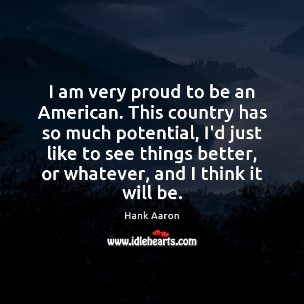 I am very proud to be an American. This country has so Image