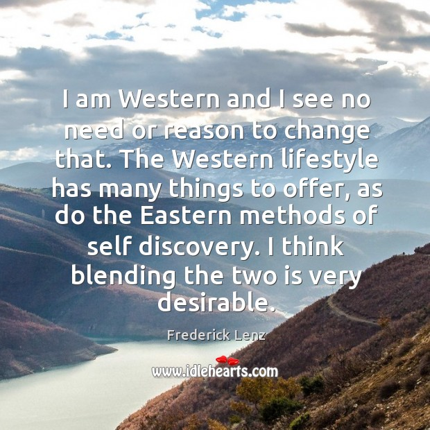 I am Western and I see no need or reason to change Image