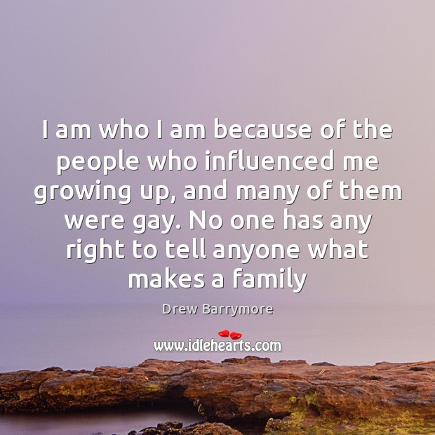 I am who I am because of the people who influenced me Image