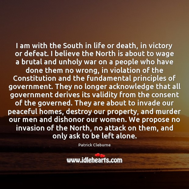 I am with the South in life or death, in victory or Image