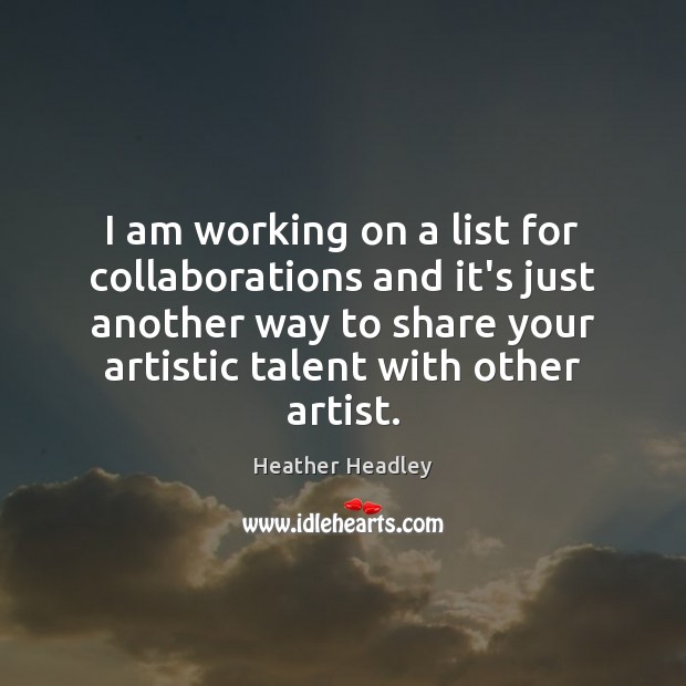 I am working on a list for collaborations and it's just another Image
