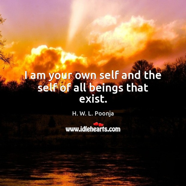 I am your own self and the self of all beings that exist. Image