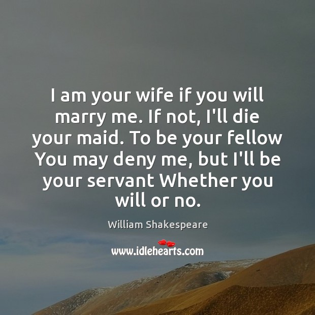 I am your wife if you will marry me. If not, I'll Image