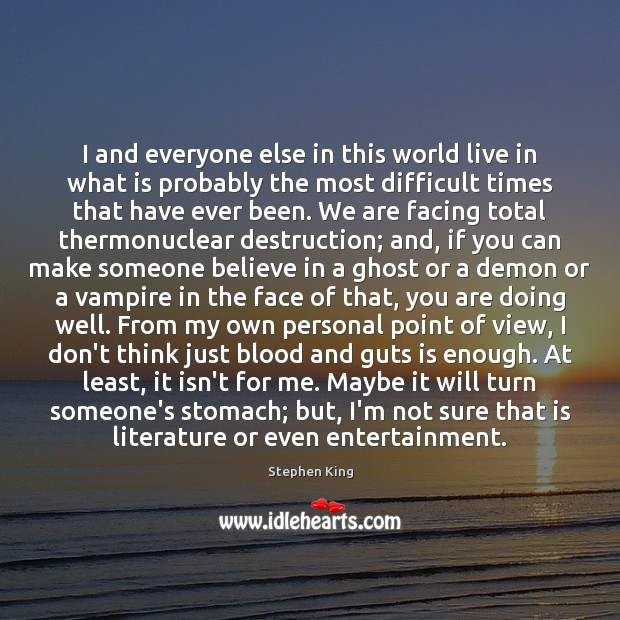 I and everyone else in this world live in what is probably Image