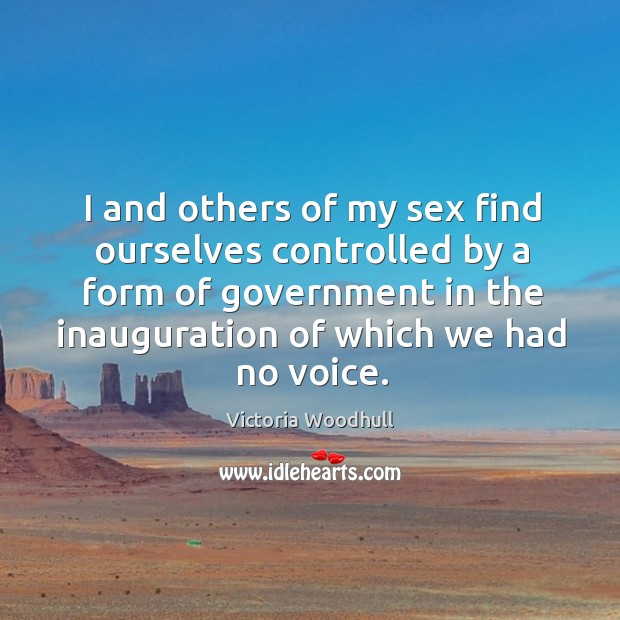 I and others of my sex find ourselves controlled by a form Victoria Woodhull Picture Quote
