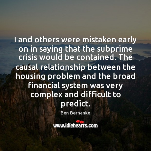 Image, I and others were mistaken early on in saying that the subprime