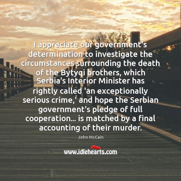 I appreciate our government's determination to investigate the circumstances surrounding the death Image