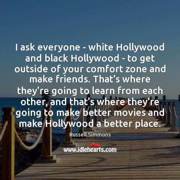 I ask everyone – white Hollywood and black Hollywood – to get Russell Simmons Picture Quote