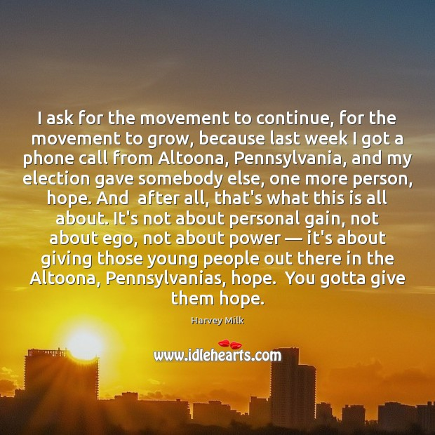 I ask for the movement to continue, for the movement to grow, Image