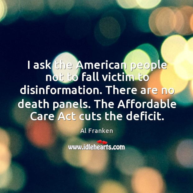 I ask the American people not to fall victim to disinformation. There Image