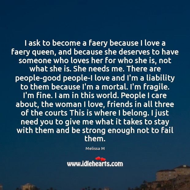 I ask to become a faery because I love a faery queen, Strong Quotes Image