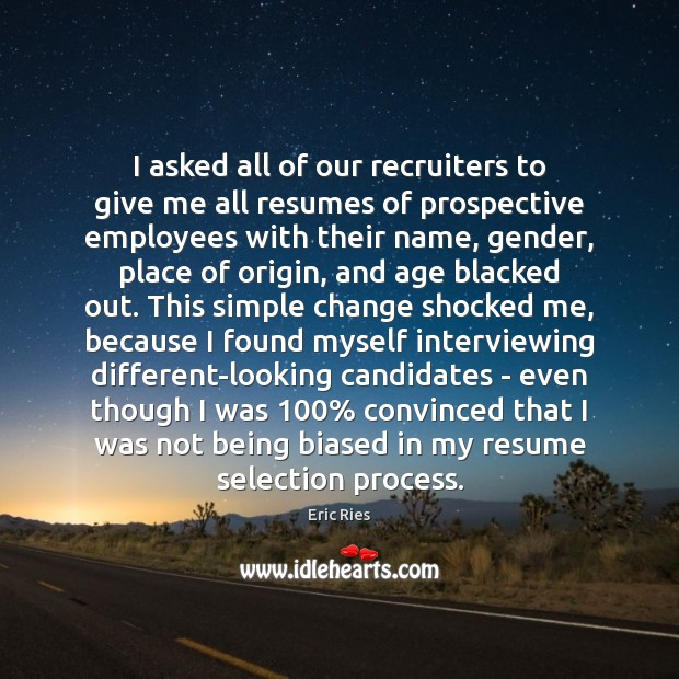I asked all of our recruiters to give me all resumes of Eric Ries Picture Quote