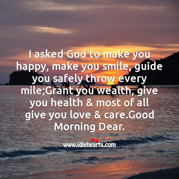 I asked God to make you happy Good Morning Messages Image
