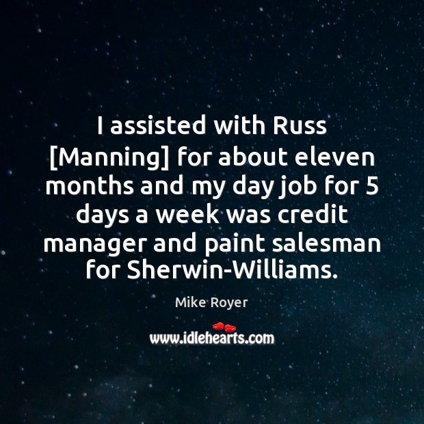 I assisted with Russ [Manning] for about eleven months and my day Image