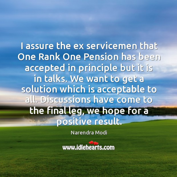 Image, I assure the ex servicemen that One Rank One Pension has been