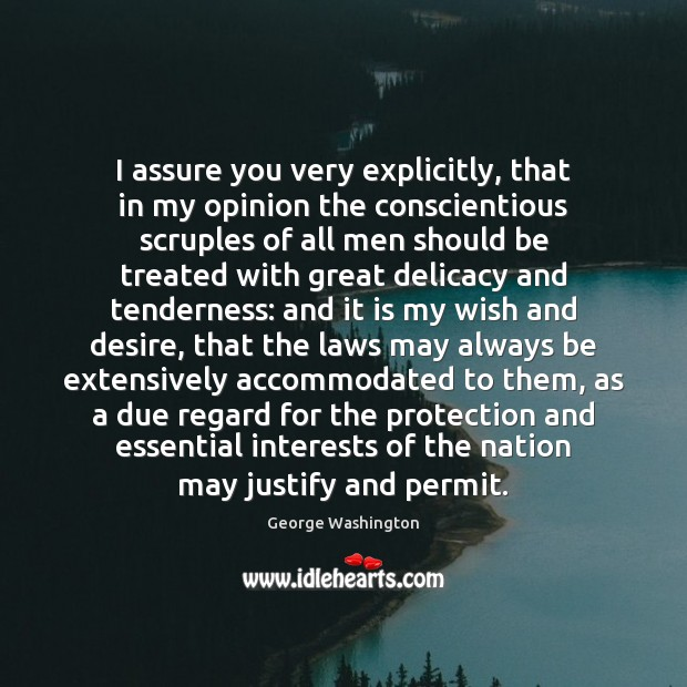 Image, I assure you very explicitly, that in my opinion the conscientious scruples