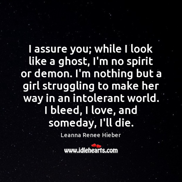 I assure you; while I look like a ghost, I'm no spirit Leanna Renee Hieber Picture Quote