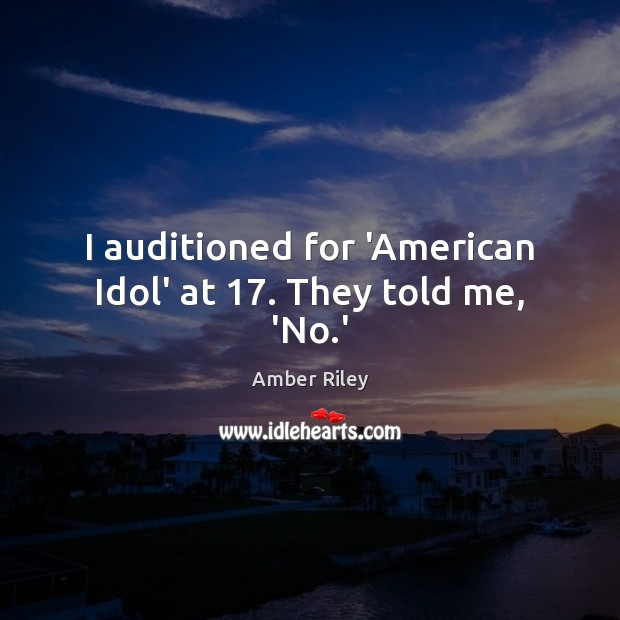 Image, I auditioned for 'American Idol' at 17. They told me, 'No.'