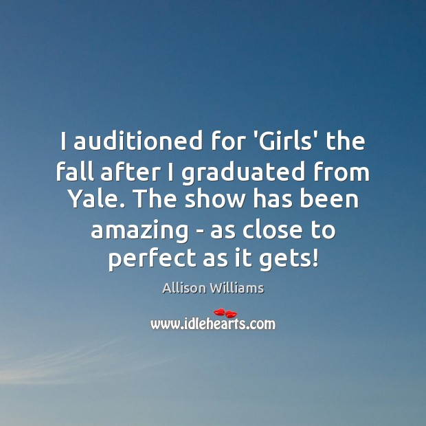Image, I auditioned for 'Girls' the fall after I graduated from Yale. The
