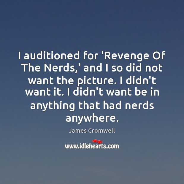 I auditioned for 'Revenge Of The Nerds,' and I so did Image