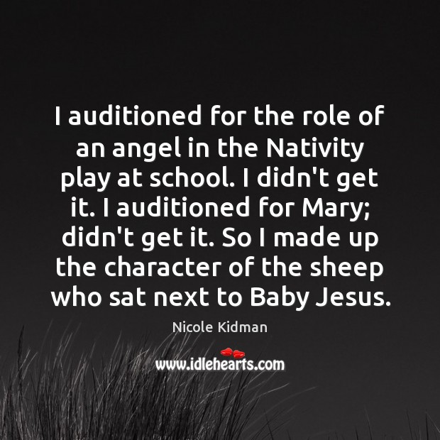 Image, I auditioned for the role of an angel in the Nativity play