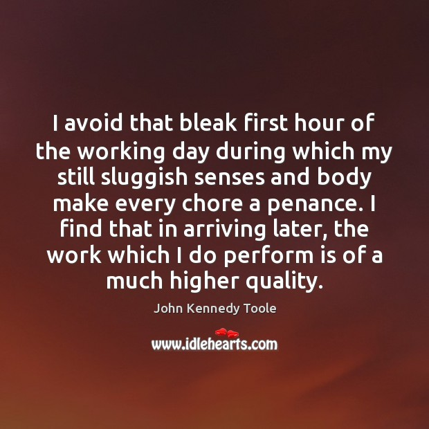 Image, I avoid that bleak first hour of the working day during which