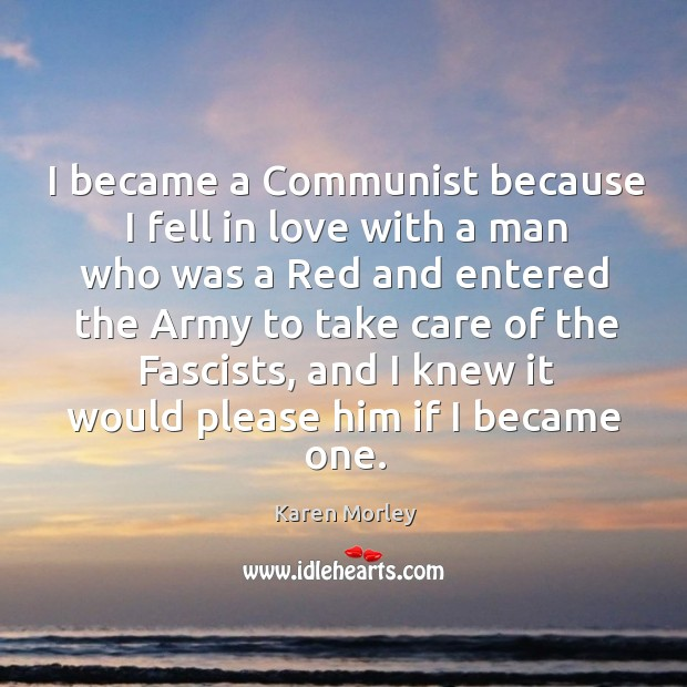 I became a communist because I fell in love with a man who was a red and entered the Image
