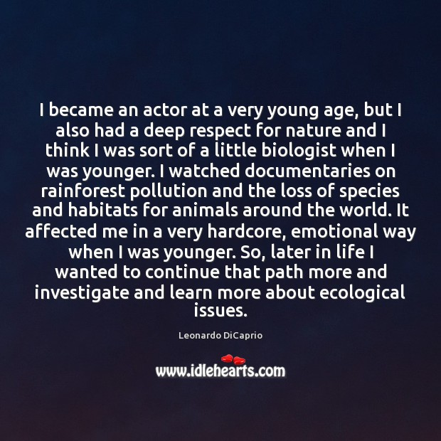 I became an actor at a very young age, but I also Image