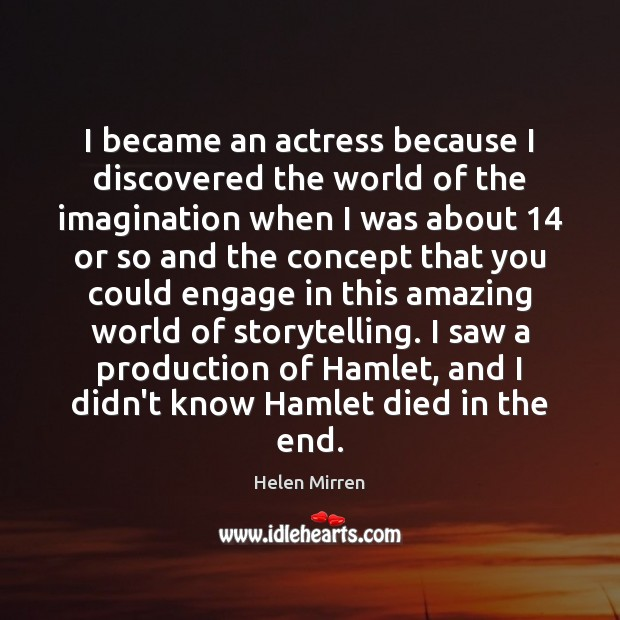 Image, I became an actress because I discovered the world of the imagination