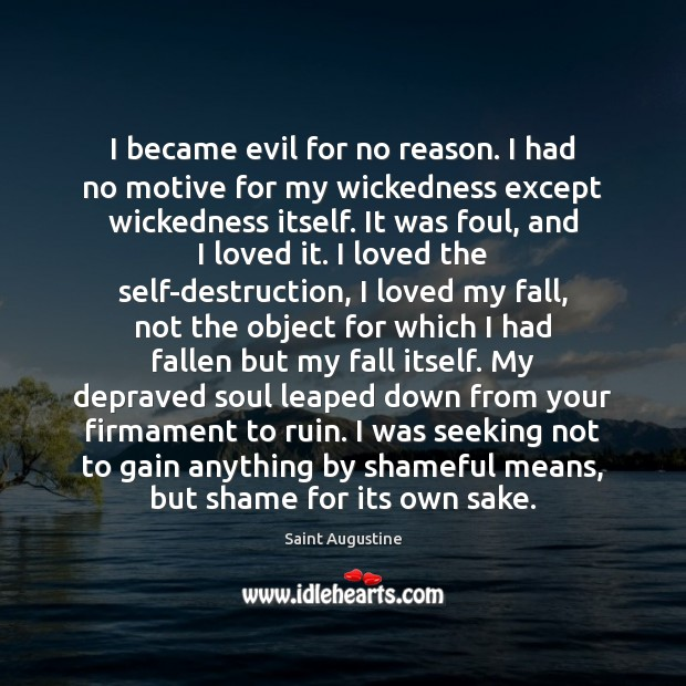 I became evil for no reason. I had no motive for my Image