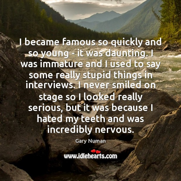 Image, I became famous so quickly and so young – it was daunting.