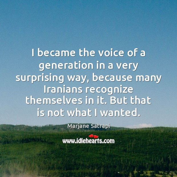 I became the voice of a generation in a very surprising way, Image
