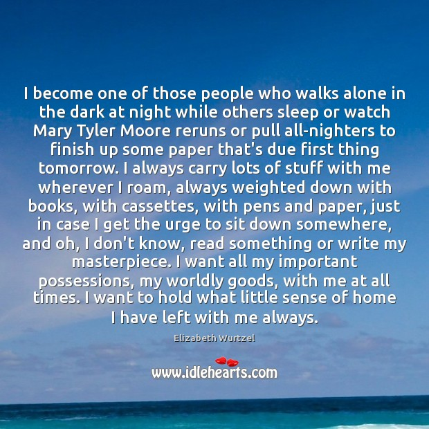 Image, I become one of those people who walks alone in the dark