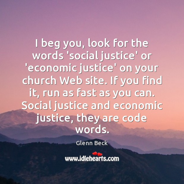 Image, I beg you, look for the words 'social justice' or 'economic justice'