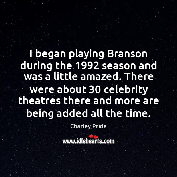 I began playing Branson during the 1992 season and was a little amazed. Image