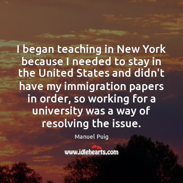 I began teaching in New York because I needed to stay in Image