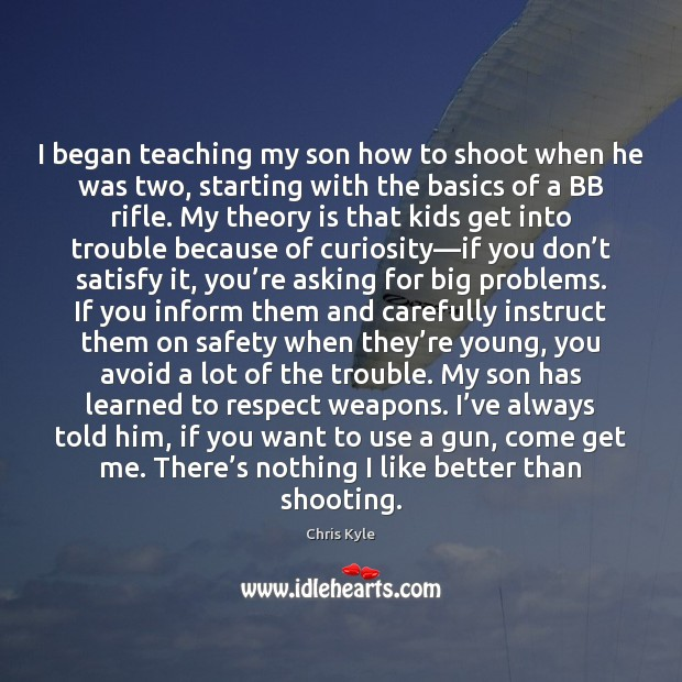 Image, I began teaching my son how to shoot when he was two,
