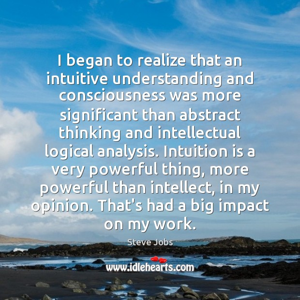 Image, I began to realize that an intuitive understanding and consciousness was more