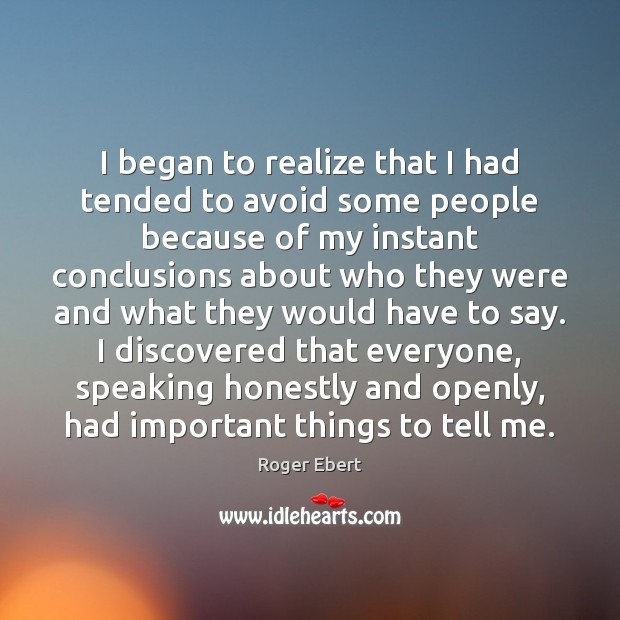 I began to realize that I had tended to avoid some people Image