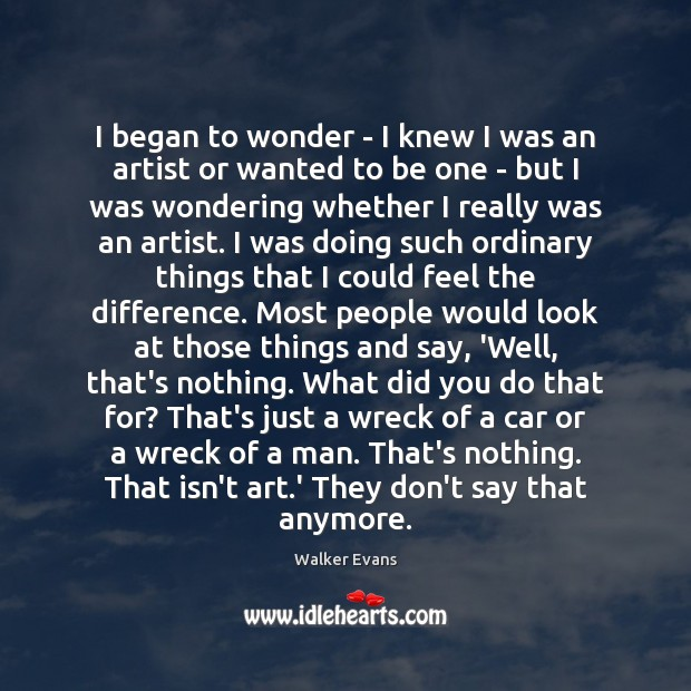 I began to wonder – I knew I was an artist or Image