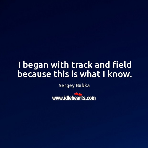 I began with track and field because this is what I know. Image