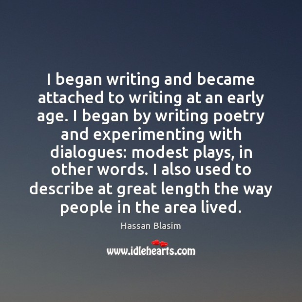 I began writing and became attached to writing at an early age. Image