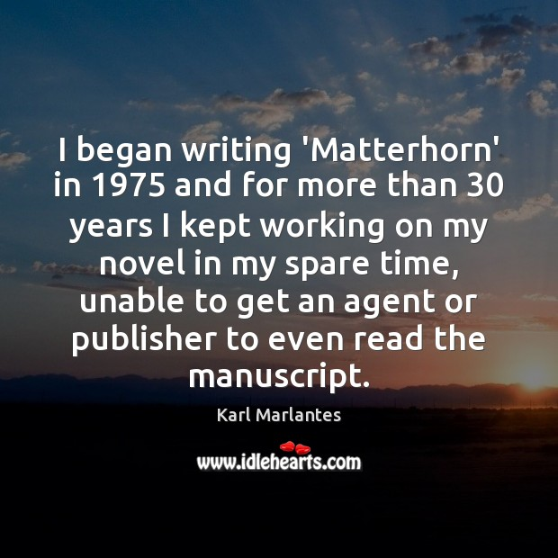 Image, I began writing 'Matterhorn' in 1975 and for more than 30 years I kept